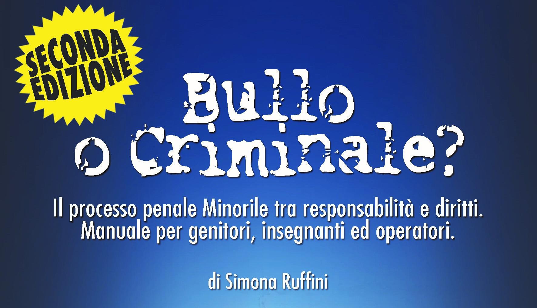 bullo o criminale Simona Ruffini criminologa